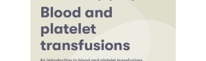 Blood and platelet transfusions (age group 17-25) - printed booklet