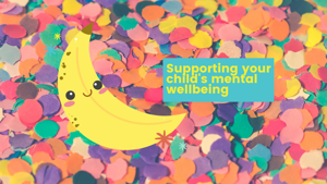 Supporting your child's wellbeing